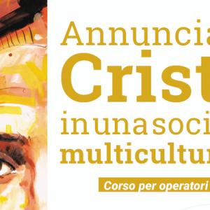 Annunciare Cristo in una società multiculturale