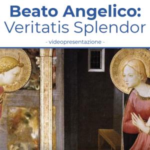 Beato Angelico: Veritatis Splendor