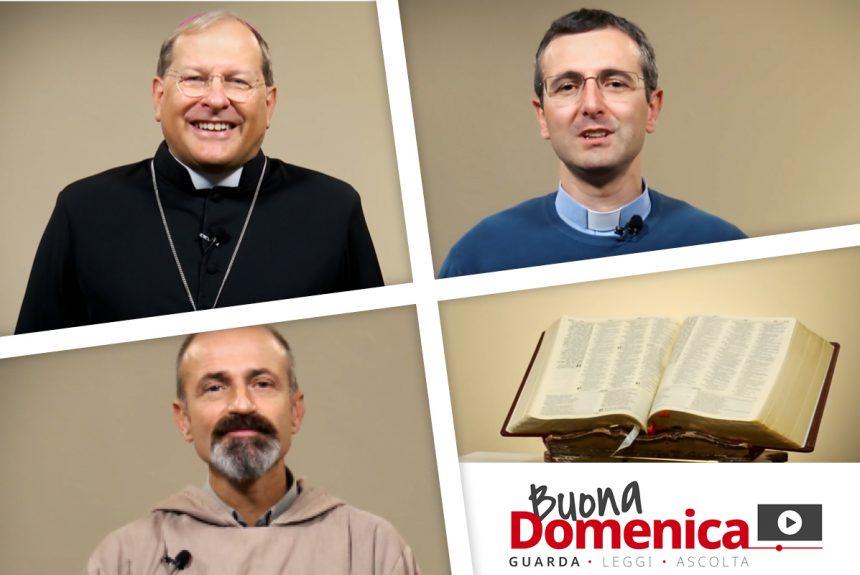 Buona Domenica: Il Vangelo raccontato in video dai nostri sacerdoti