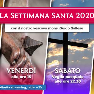 Settimana Santa | Le celebrazioni del Vescovo in streaming, radio e Tv